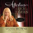 Afterlives of the Rich and Famous, Sylvia Browne