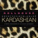 Dollhouse: A Novel, Khloe Kardashian, Kim Kardashian, Kourtney Kardashian