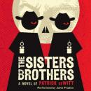The Sisters Brothers: A Novel Audiobook