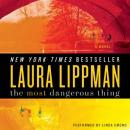 Most Dangerous Thing, Laura Lippman