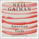 American Gods: The Tenth Anniversary Edition: Full Cast Production, Neil Gaiman