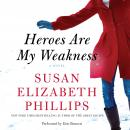 Heroes Are My Weakness: A Novel, Susan Elizabeth Phillips
