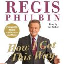 How I Got This Way, Regis Philbin