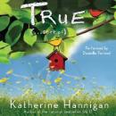 True (. . . Sort Of), Katherine Hannigan