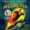 Astonishing Secret of Awesome Man, Michael Chabon