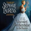 Viscount Breckenridge to the Rescue: A Cynster Novel, Stephanie Laurens
