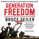 Generation Freedom: The Middle East Uprisings and the Future of Faith, Bruce Feiler