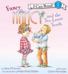 Fancy Nancy and the Too-Loose Tooth, Jane O'connor