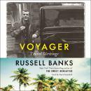 Voyager: Travel Writings Audiobook