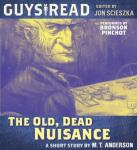 Guys Read: The Old, Dead Nuisance, M. T. Anderson