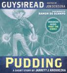 Guys Read: Pudding, Jarrett J. Krosoczka