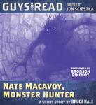Guys Read: Nate Macavoy, Monster Hunter, Bruce Hale