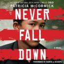 Never Fall Down: A Boy Soldier's Story of Survival Audiobook