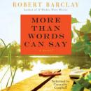 More Than Words Can Say: A Novel