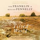 Tilted World: A Novel, Beth Ann Fennelly, Tom Franklin