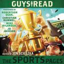 Guys Read: The Sports Pages, Chris Rylander, Jacqueline Woodson, Gordon Korman, Jon Scieszka, Mike Lupica, Joseph Bruchac, Dan Gutman, Anne Ursu, Tim Green