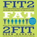 Fit2Fat2Fit: The Unexpected Lessons from Gaining and Losing 75 lbs on Purpose, Drew Manning
