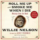 Roll Me Up and Smoke Me When I Die: Musings from the Road, Willie Nelson, Kinky Friedman