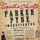 Parker Pyne Investigates: A Parker Pyne Collection Audiobook