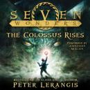 Seven Wonders Book 1: The Colossus Rises, Peter Lerangis
