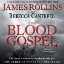Blood Gospel: The Order of the Sanguines Series, Rebecca Cantrell, James Rollins
