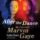 After the Dance: My Life with Marvin Gaye, Jan Gaye, David Ritz