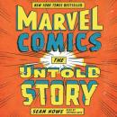 Marvel Comics: The Untold Story, Sean Howe