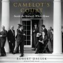 Camelot's Court: Inside the Kennedy White House, Robert Dallek