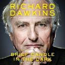Brief Candle in the Dark: My Life in Science, Richard Dawkins