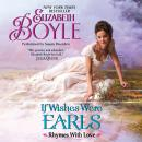 If Wishes Were Earls: Rhymes With Love, Elizabeth Boyle