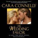 Wedding Favor: A Save the Date Novel, Cara Connelly
