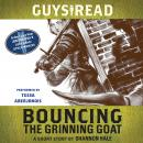 Guys Read: Bouncing the Grinning Goat: A Short Story from Guys Read: Other Worlds Audiobook