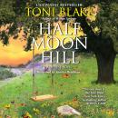 Half Moon Hill: A Destiny Novel, Toni Blake