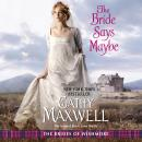 The Bride Says Maybe: The Brides of Wishmore Audiobook