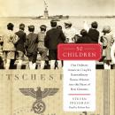 50 Children: One Ordinary American Couple's Extraordinary Rescue Mission into the Heart of Nazi Germany, Steven Pressman