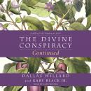 The Divine Conspiracy Continued: Fulfilling God's Kingdom on Earth Audiobook