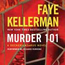 Murder 101: A Decker/Lazarus Novel, Faye Kellerman