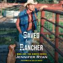 Saved by the Rancher: Book One: The Hunted Series Audiobook