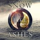 Snow Like Ashes, Sara Raasch
