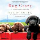 Dog Crazy: A Novel of Love Lost and Found, Meg Donohue