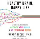 Healthy Brain, Happy Life: A Personal Program to Activate Your Brain and Do Everything Better, Wendy Suzuki, Billie Fitzpatrick