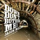 Down Don't Bother Me: A Novel, Jason Miller