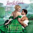 Catch a Falling Heiress: An American Heiress in London Audiobook