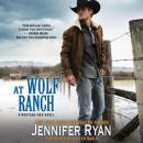 At Wolf Ranch: A Montana Men Novel Audiobook
