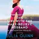 The Girl with the Make-Believe Husband: A Bridgertons Prequel Audiobook