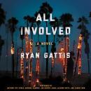 All Involved: A Novel Audiobook