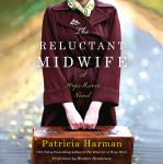 Reluctant Midwife: A Hope River Novel, Patricia Harman
