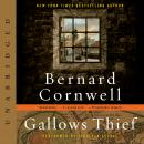 Gallows Thief: A Novel, Bernard Cornwell