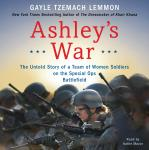 Ashley's War: The Untold Story of a Team of Women Soldiers on the Special Ops Battlefield Audiobook
