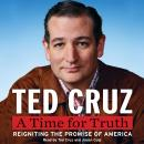 Time for Truth: Reigniting the Promise of America, Ted Cruz